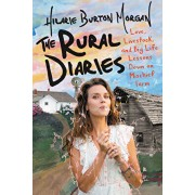 The Rural Diaries: Love, Livestock, and Big Life Lessons Down on Mischief Farm, Hardcover/Hilarie Burton
