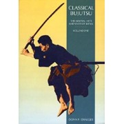 Classical Bujutsu: The Martial Arts and Ways of Japan, Paperback/Donn F. Draeger