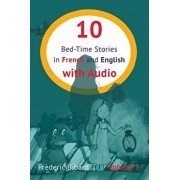 10 Bed-Time Stories in French and English with Audio: French for Kids - Learn French with Parallel English Text/Frederic Bibard