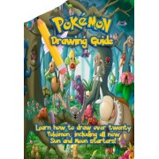 Pokemon Drawing Guide: Learn How to Draw Over Twenty Pokemon, Including All New Sun and Moon Starters.