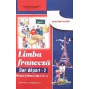 Manual franceza clasa 4 Bon Depart 2 - Dan Ion Nasta