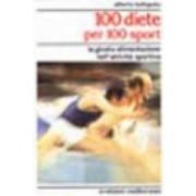 Alberto Lodispoto 100 diete per 100 sport. La giusta alimentazione nell'attività sportiva ISBN:9788827204139