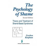 The Psychology of Shame: Theory and Treatment of Shame-Based Syndromes, Second Edition, Paperback/Gershen Kaufman