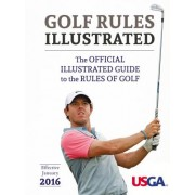 USGA Golf Rules Illustrated 2016: The Official Illustrated Guide to the Rules of Golf