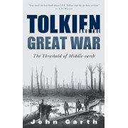 Tolkien and the Great War: The Threshold of Middle-Earth, Paperback/John Garth