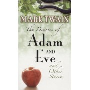 The Diaries of Adam and Eve and Other Stories, Paperback