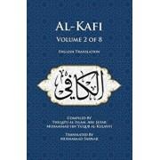 Al-Kafi, Volume 2 of 8: English Translation, Paperback/Thiqatu Al-Islam Abu Ja'fa Al-Kulayni