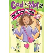 God and Me! 2 Ages 10-12: Devotions for Girls Ages 10-12, Paperback