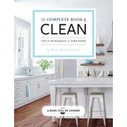 The Complete Book of Clean: Tips & Techniques for Your Home, Paperback