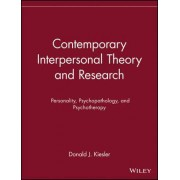 Contemporary Interpersonal Theory and Research: Personality, Psychopathology and Psychotherapy