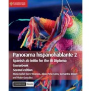 Panorama Hispanohablante 2 Coursebook with Cambridge Elevate Edition: Spanish AB Initio for the Ib Diploma, Paperback/Maria Isabel Isern Vivancos