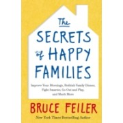Secrets of Happy Families - Improve Your Mornings, Rethink Family Dinner, Fight Smarter, Go Out and Play and Much More (Feiler Bruce)(Paperback) (9780349402222)