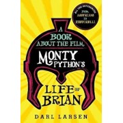 Book about the Film Monty Python's Life of Brian, Hardcover/Darl Larsen