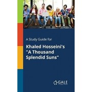 "A Study Guide for Khaled Hosseini's ""a Thousand Splendid Suns, Paperback/Cengage Learning Gale"