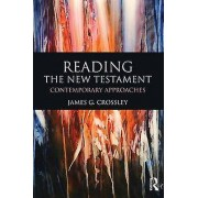 Reading the New Testament by James G. Crossley