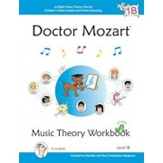 Doctor Mozart Music Theory Workbook Level 1b: In-Depth Piano Theory Fun for Children's Music Lessons and Homeschooling - For Beginners Learning a Musi, Paperback/Paul Christopher Musgrave