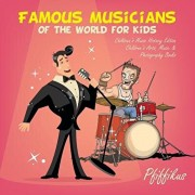 Famous Musicians of the World for Kids: Children's Music History Edition - Children's Arts, Music & Photography Books, Paperback/Pfiffikus