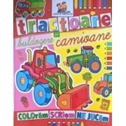 Tractoare, buldozere si camioane. Coloram, scriem, ne jucam/***