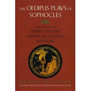 The Oedipus Plays of Sophocles: Oedipus the King; Oedipus at Colonus; Antigone, Paperback/Sophocles