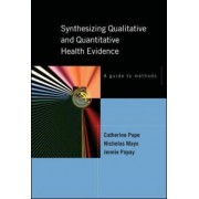 Synthesising Qualitative and Quantitative Health Evidence: A Guide to Methods