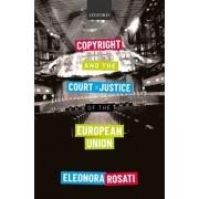 Copyright and the Court of Justice of the European Union, Hardback/Eleonora Rosati