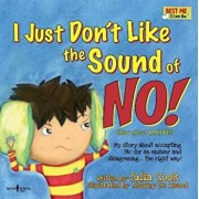 I Just Don't Like the Sound of No!: My Story about Accepting 'No' for an Answer and Disagreeing...the Right Way!, Paperback/Julia Cook