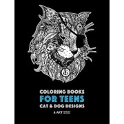 Coloring Books for Teens: Cat & Dog Designs: Detailed Zendoodle Animals for Relaxation; Advanced Coloring Pages for Older Kids & Teens; Stress R, Paperback/Art Therapy Coloring