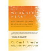 The Wounded Heart: Hope for Adult Victims of Childhood Sexual Abuse, Paperback