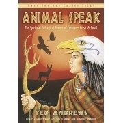 Animal-Speak: The Spiritual and Magical Powers of Creatures Great and Small, Paperback