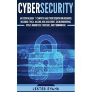 Cybersecurity: An Essential Guide to Computer and Cyber Security for Beginners, Including Ethical Hacking, Risk Assessment, Social En, Hardcover/Lester Evans