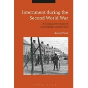 Internment During the Second World War: A Comparative Study of Great Britain and the USA, Paperback/Rachel Pistol