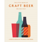 The Little Book of Craft Beer: A Guide to Over 100 of the World's Finest Brews, Hardcover