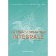 La transformation Intgrale: Un contact authentique avec soi, avec les autres & avec le monde, Paperback/Jan Janssen