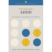 If Your Adolescent Has ADHD: An Essential Resource for Parents, Paperback/Thomas J. Power