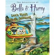 Let's Visit Rio de Janeiro!: Adventures of Bella & Harry, Hardcover/Lisa Manzione