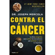 Contra El Cancer - Fat for Fuel: A Revolutionary Diet to Combat Cancer, Boost Brain Power, and Increase Your Energy