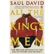 All The King's Men. The British Redcoat in the Era of Sword and Musket, Paperback/Saul David