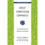Great Commission Companies: The Emerging Role of Business in Missions, Paperback/Steven Rundle