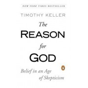 The Reason for God: Belief in an Age of Skepticism, Paperback/Timothy Keller