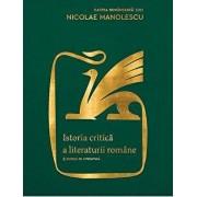 Istoria critica a literaturii romane 5 secole de literatura/Nicolae Manolescu
