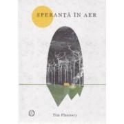 Speranta in aer - Tim Flannery