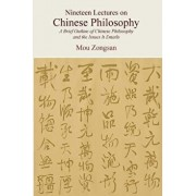Nineteen Lectures on Chinese Philosophy: A Brief Outline of Chinese Philosophy and the Issues It Entails, Paperback/Esther C. Su