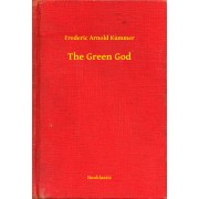 The Green God (eBook)