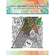 Celtic Alphabet Coloring Book: A Set of 26 Original, Hand-Drawn Letters to Color, Paperback/Kristen N. Fox