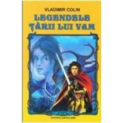 Legendele Tarii lui Vam ed.2014 - Vladimir Colin