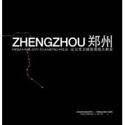 Zhengzhou: From Rail-City to Metro-Polis, Paperback/Joan Busquets