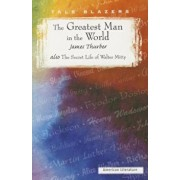 The Greatest Man in the World: 'Also' the Secret Life of Walter Mitty, Paperback/James Thurber