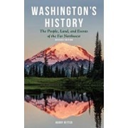 Washington's History, Revised Edition: The People, Land, and Events of the Far Northwest, Paperback/Harry Ritter