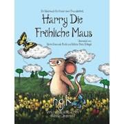 Harry Die Fröhliche Maus: Der Internationale Bestseller Lehrt Kinder Über Freundlichkeit., Paperback/N. G. K