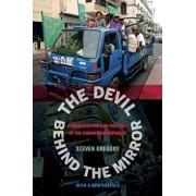 The Devil Behind the Mirror: Globalization and Politics in the Dominican Republic, Paperback/Steven Gregory
